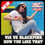Download Via Vallen How You Like That Full MP3 Terbaru APK